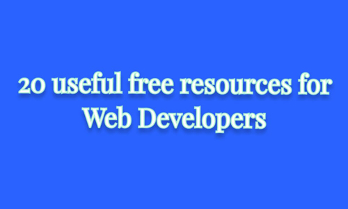 20 useful free resources for Web Developers